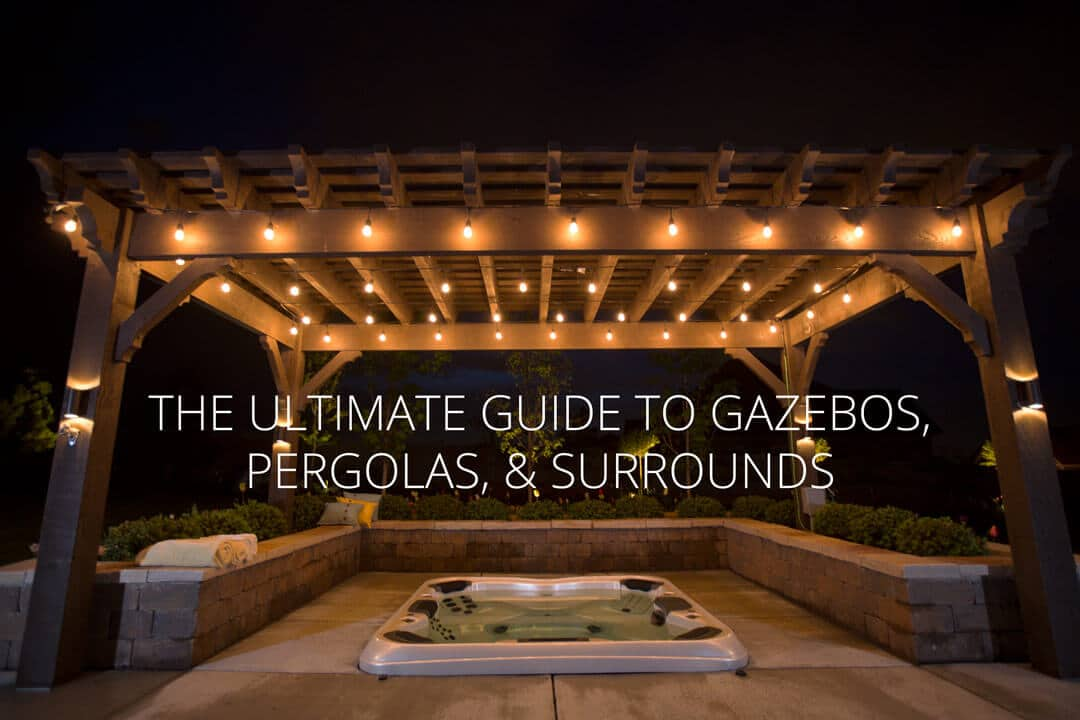 Vertical Garden Design With Gazebo Installation Ultimate Guide to Gazebos, Pergolas, and Surrounds for Your Outdoor Hot Tub